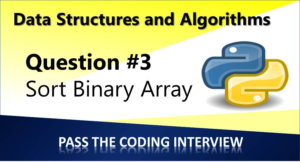 Question 3 – Sort a Binary Array in Linear Time