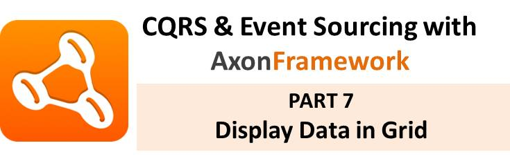 CQRS With Axon Tutorial: Part 7 – Display Data in the Grid