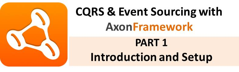 CQRS and Event Sourcing With Axon Framework Tutorial