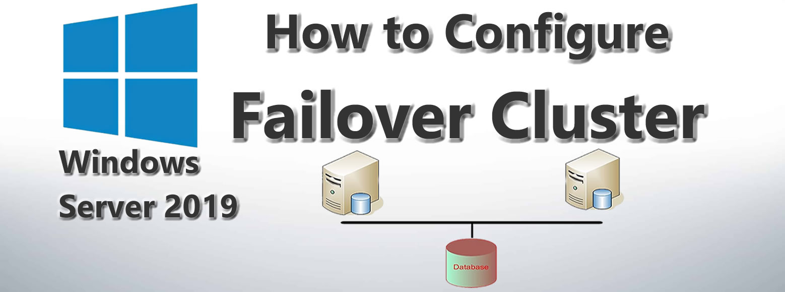 How to Configure Failover Cluster in Windows Server 2019 - step by step
