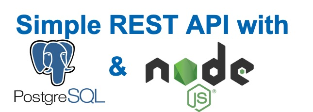 How to Build Simple REST API with Node.js and PostgreSQL